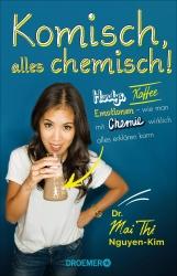 Dr. Mai Thi Nguyen-Kim: Komisch, alles chemisch!