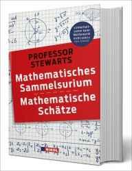 Prof. Ian Stewart: Mathematisches Sammelsurium PLUS Mathematische Schätze.