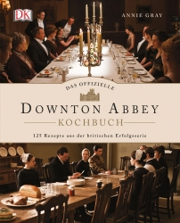 Das offizielle Downtown-Abbey-Kochbuch