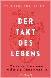 Dr. Reinhard Friedl: Der Takt des Lebens