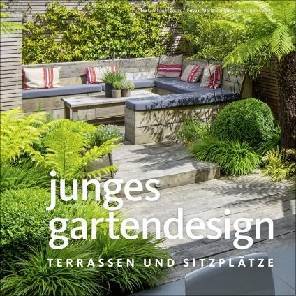 Junges Gartendesign – Terrassen und Sitzplätze.