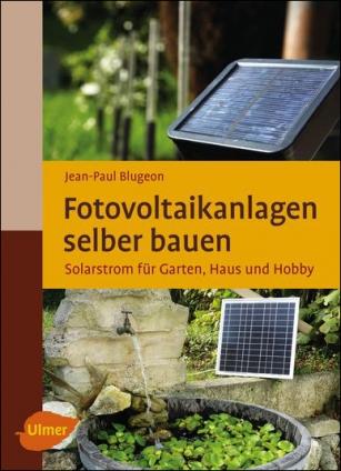 Fotovoltaikanlagen selber bauen.