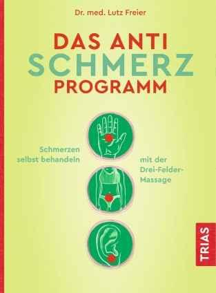 Dr. med. Lutz Freier: Das Anti-Schmerz-Programm.