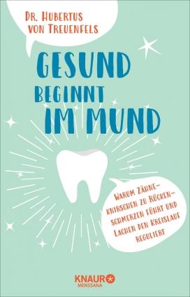 Dr. Hubertus von Treuenfels: Gesund beginnt im Mund.