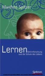 Prof. Manfred Spitzer: Lernen. Gehirnforschung und die Schule des Lebens.