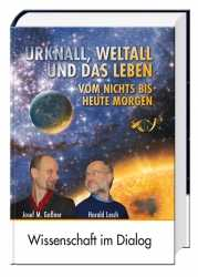 Prof. Dr. Harald Lesch, Dr. Josef M. Gaßner: Urknall, Weltall und das Leben