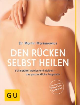 Dr. Martin Marianowicz: Den Rücken selbst heilen