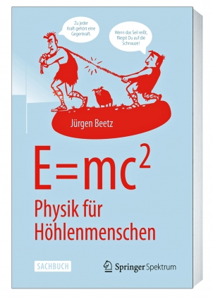 Jürgen Beetz: Physik für Höhlenmenschen: E=mc2