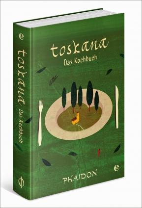 Toskana - das Kochbuch.