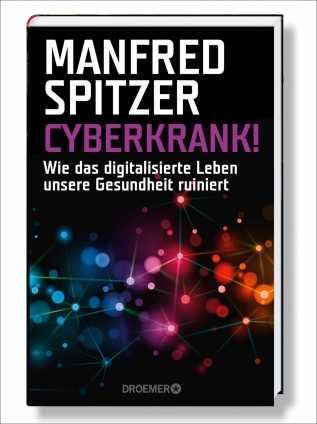 Prof. Manfred Spitzer: Cyberkrank!