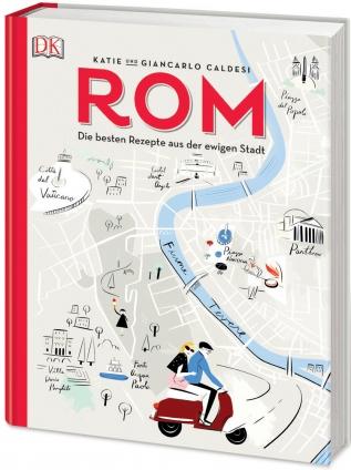 Rom - Die besten Rezepte aus der Ewigen Stadt