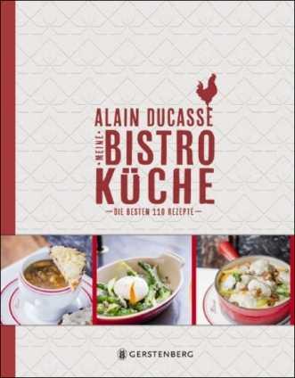Alain Ducasse: Meine Bistro-Küche