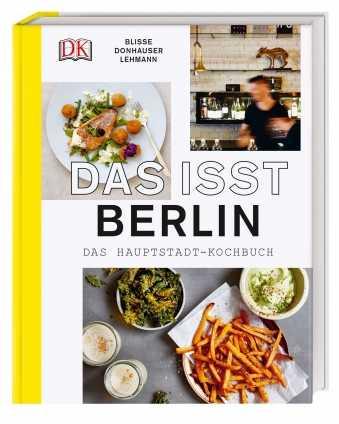Das isst Berlin. Das Hauptstadt-Kochbuch!