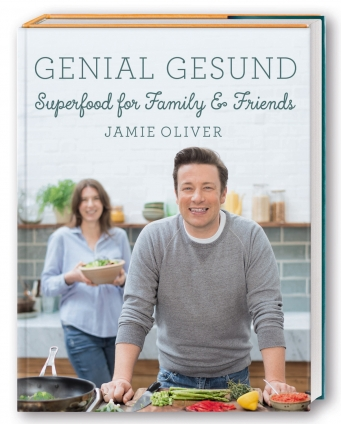 Jamie Oliver: Genial gesund! Superfood for Family & Friends.