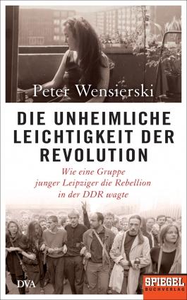 Die unheimliche Leichtigkeit der Revolution.