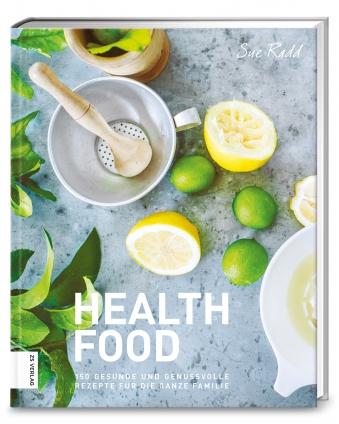 Health Food. 150 gesunde und genussvolle Rezepte.