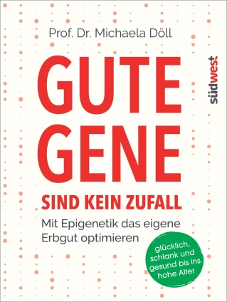 Prof. Dr. Michaela Döll: Gute Gene sind kein Zufall.