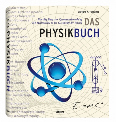 Dr. Clifford Pickover: Das Physikbuch.