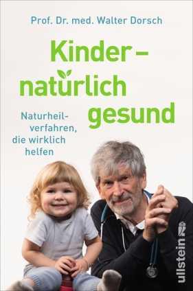 Prof. Dr. med. Walter Dorsch: Kinder - natürlich gesund.