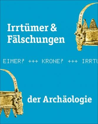 Irrtümer und Fälschungen der Archäologie