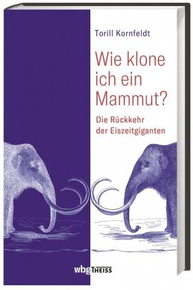 Wie klone ich ein Mammut?
