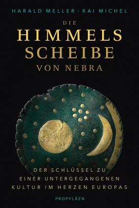 Prof. Dr. Harald Meller: Die Himmelsscheibe von Nebra.