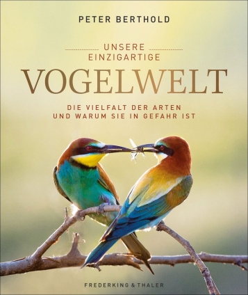 Prof. Dr. Peter Berthold: Unsere einzigartige Vogelwelt