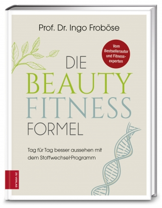 Prof. Dr. Ingo Froböse: Die Beauty-Fitness-Formel