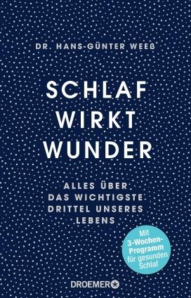 Dr. Hans-Günter Weeß: Schlaf wirkt Wunder