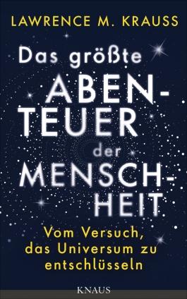 Prof. Lawrence M. Krauss: Das größte Abenteuer der Menschheit.
