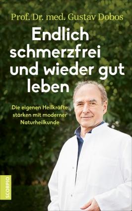 Prof. Gustav Dobos: Endlich schmerzfrei und wieder gut leben