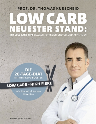 Prof. Dr. Thomas Kurscheid: Low Carb – Neuester Stand!
