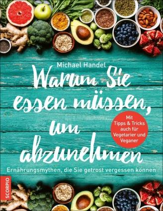 Dr. Michael Handel: Warum Sie essen müssen, um abzunehmen