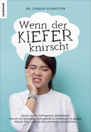 Dr. Jürgen Schmitter: Wenn der Kiefer knirscht