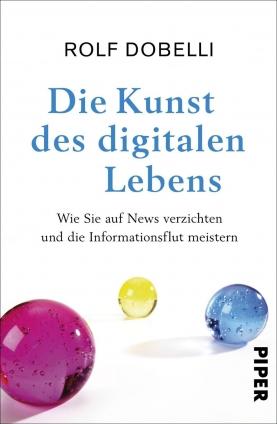 Dr. Rolf Dobelli: Die Kunst des digitalen Lebens