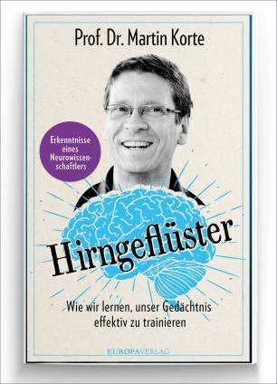 Prof. Dr. Martin Korte: Hirngeflüster.