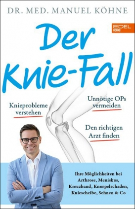 Dr. Manuel Köhne: Der Knie-Fall