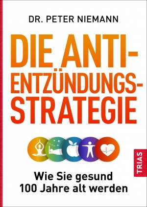 Dr. Peter Niemann: Die Anti-Entzündungs-Strategie