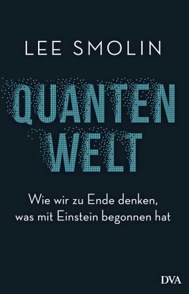 Prof. Lee Smolin: Quantenwelt.
