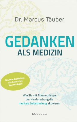 Dr. Marcus Täuber: Gedanken als Medizin