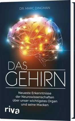 Dr. Marc Dingman: Das Gehirn