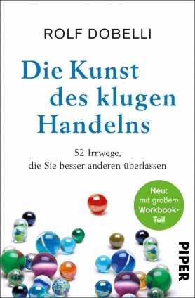 Dr. Rolf Dobelli: Die Kunst des klugen Handelns