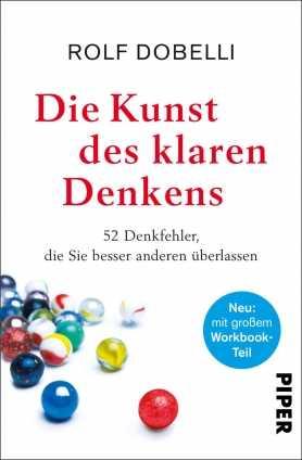 Dr. Rolf Dobelli: Die Kunst des klaren Denkens