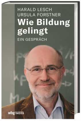 Prof. Harald Lesch u.a.: Wie Bildung gelingt