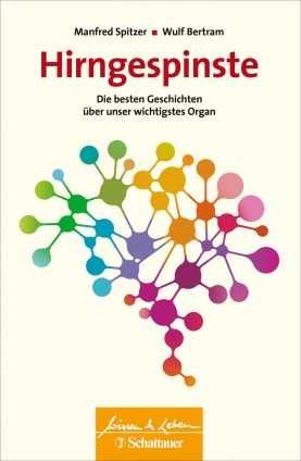 Prof. Manfred Spitzer: Hirngespinste.