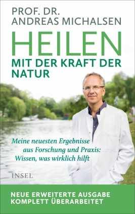 Prof. Dr. Michalsen: Heilen mit der Kraft der Natur