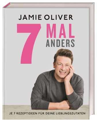 Jamie Oliver: 7 mal anders.