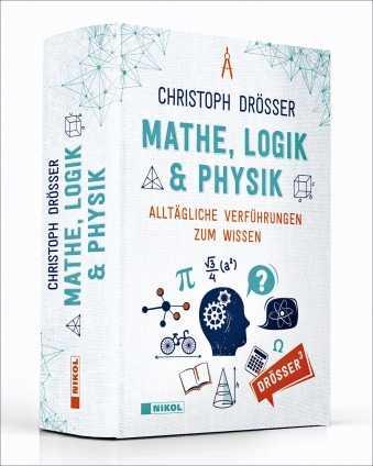 Dipl.Math. Christoph Drösser: Mathe, Logik & Physik.