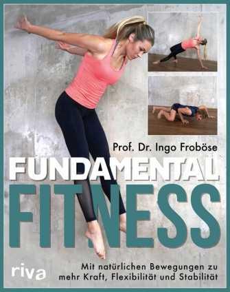Prof. Dr. Ingo Froböse: Fundamental Fitness.