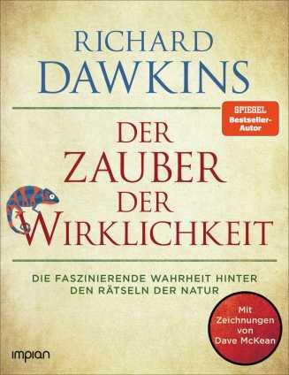 Richard Dawkins: Der Zauber der Wirklichkeit.